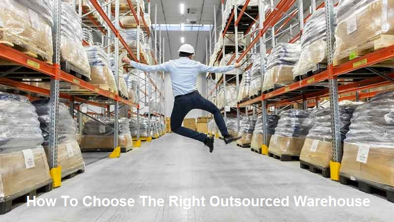 How To Choose The Right Outsourced Warehouse